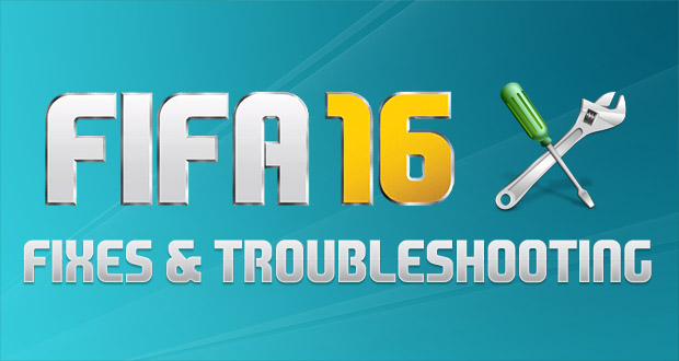 FIFA 16 Fixes & Troubleshooting |