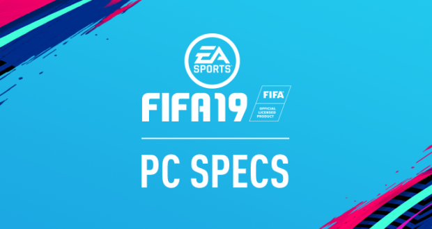 FIFA 19 PC System Requirements |